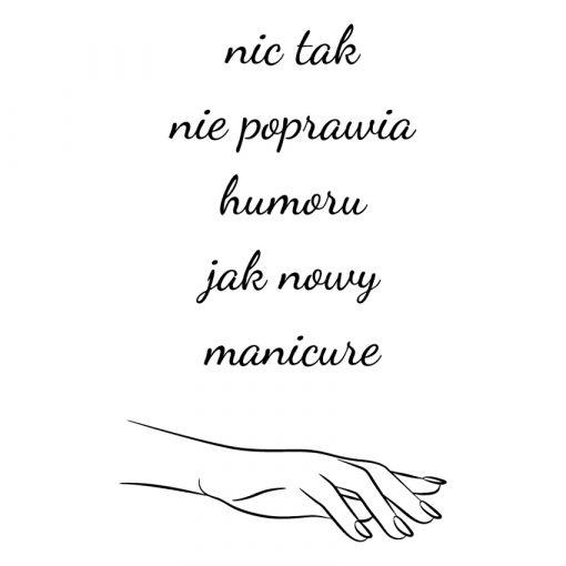 Naklejka nic tak nie poprawia humoru jak nowy manicure