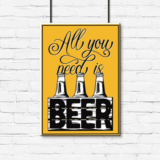 plakat all you need is beer