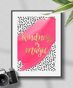 "plakat z napisem ""Kindness is magic"""