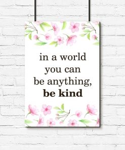 plakat z typografią In world you can be anything, be kind