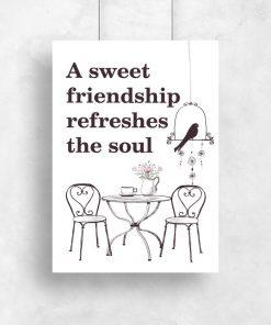 plakat z napisem A sweet friendship refreshes the soul