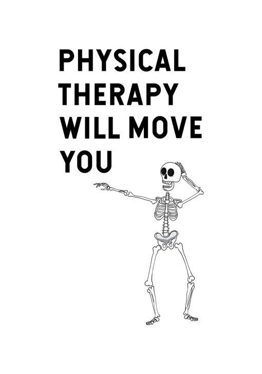plakat dla fizjoterapeutów z napisem Physical therapy will move you