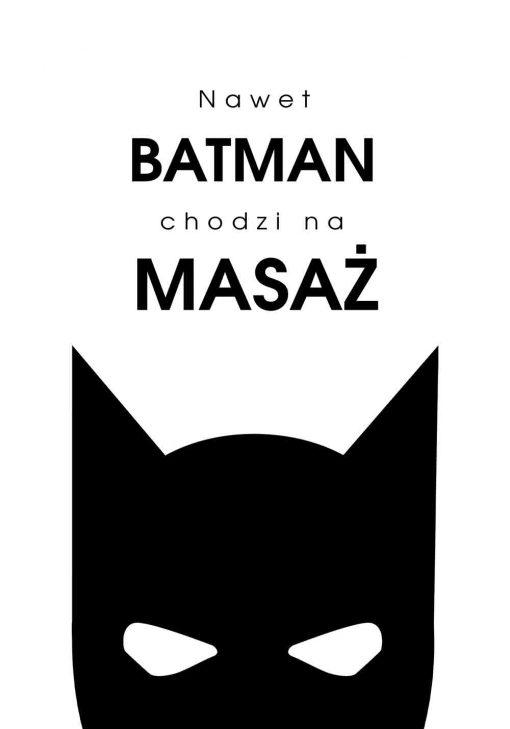 Plakat z napisem - Nawet batman chodzi na masaż