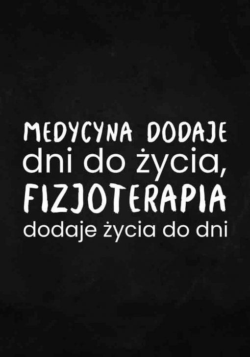 Plakat z napisem - Fizjoterapia dodaje życia do dni