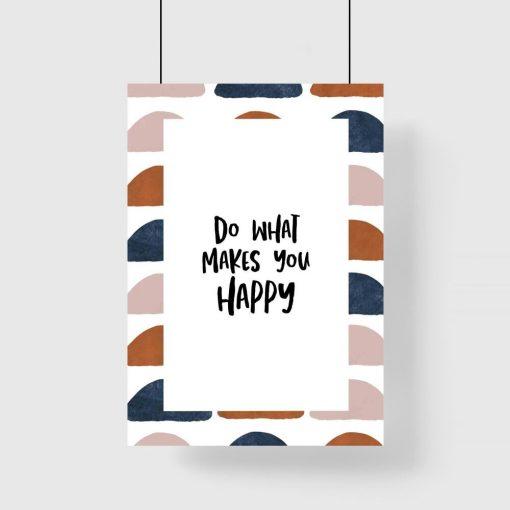 Plakat z sentencją rób to, co Cię uszczęśliwia