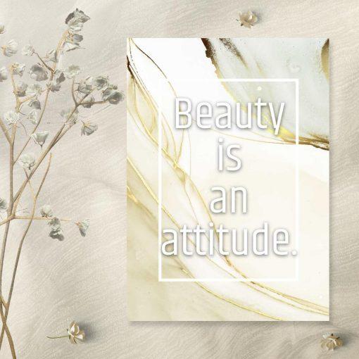 Plakat z życiową maksymą beauty is an attitude