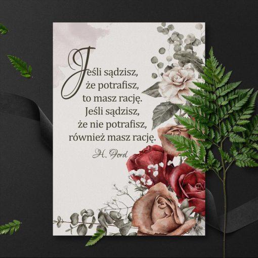 Plakat z kwiatami i życiową maksymą o pozytywnym myśleniu