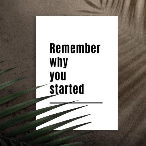 Czarno-biały plakat: remember why you started