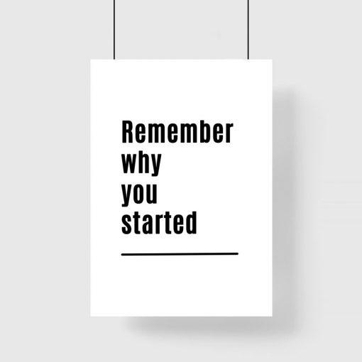 Plakat czarno-biały z maksymą: remember why you started