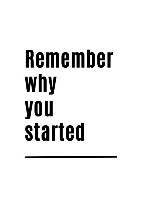 Plakat do salonu: remember why you started