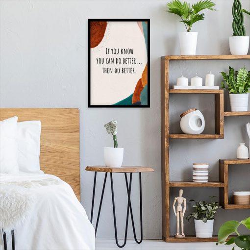 Plakat z motywującym napisem - You can do better do sypialni