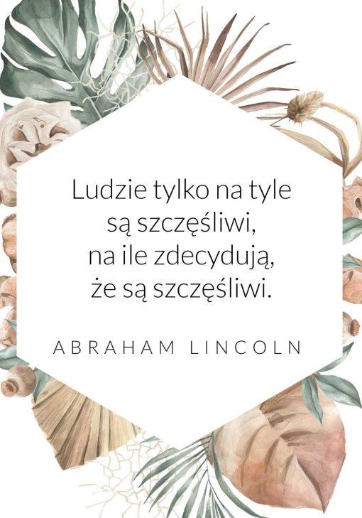 Plakat ze słowami A. Lincolna o szczęściu człowieka